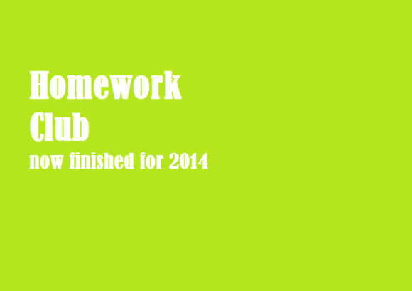 Homework Club Now Finished for 2014